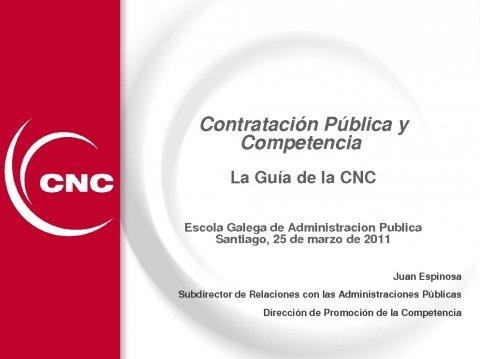 Presentación Juan Espinosa. Comisión Nacional da Competencia.  - Presentación da guía sobre contratación das administracións públicas e competencia